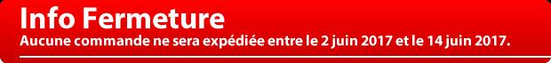 Fermeture Juin 2017